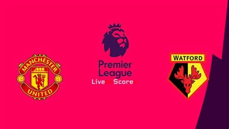 Manchester Utd vs Watford Preview and Prediction Live